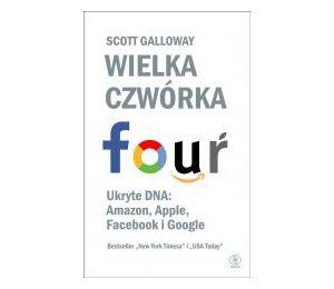 Wielka czwórka. Ukryte DNA: Amazon, Apple, Facebook i Google