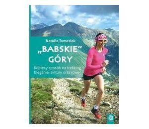 Babskie Góry Kobiecy Sposób Na Trekking Bieganie Skitury Oraz Rower