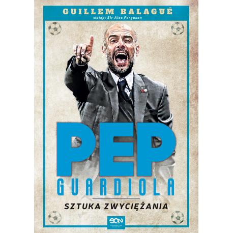 Okładka książki sportowej Pep Guardiola. Sztuka zwyciężania. Wydanie II na labotiga.pl