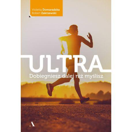 Okładka książki dla biegaczy Ultra. Dobiegniesz dalej niż myślisz
