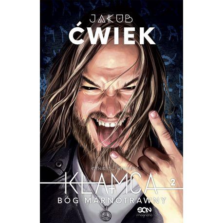 Okładka książki Jakuba Cwieka Kłamca 2. Bóg Marnotrawny. Wydanie II na labotiga.pl