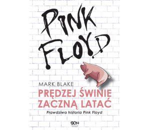 Okładka książki Pink Floyd. Prędzej świnie zaczną latać. Wydanie II Wydawnictwa SQN na labotiga.pl