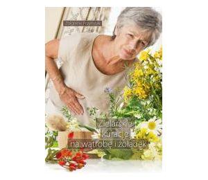 Zielarskie kuracje na wątrobę i żołądek
