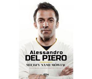Okładka książki sportowej Alessandro Del Piero. Między nami mówiąc dostępnej w księgarni sportowej laBotiga