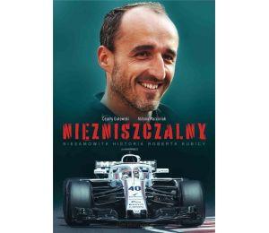 Okładka książki sportowej o formule 1 Robert Kubica Nizniszczalny