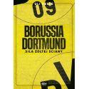 (ebook - wersja elektroniczna) Borussia Dortmund. Siła Żółtej Ściany