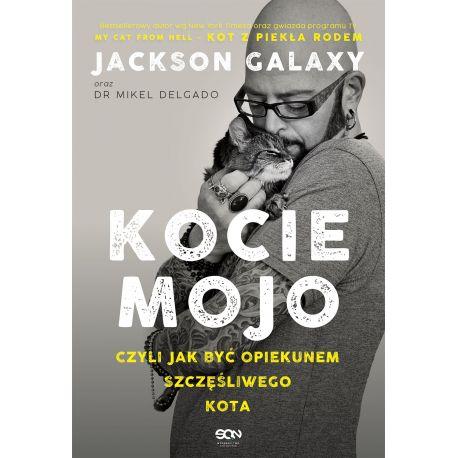Okładka książki o kotach Kocie mojo, czyli jak być właścicielem szczęśliwego kota