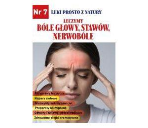 Leki prosto z natury cz.7 Bóle głowy, stawów, nerwobóle