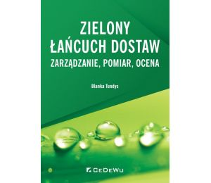 """Okładka książki """"Zielony łańcuch dostaw. Zarządzanie, pomiar, ocena"""""""
