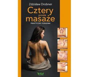 Cztery proste masaże. Praktyczny przewodnik w.2019