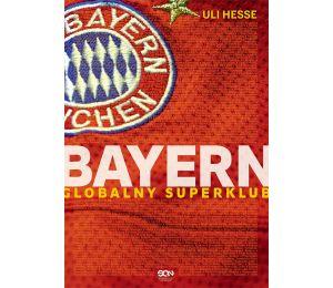 Bayern. Globalny superklub
