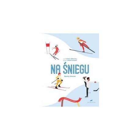 Wybieram swój sport. Na śniegu. Sporty zimowe