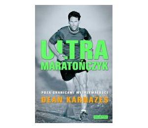 Ultramaratończyk. Poza granicami wytrzymałości