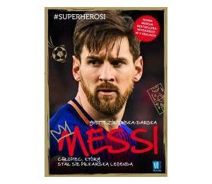 Messi. Chłopiec, który stał się piłkarską legendą