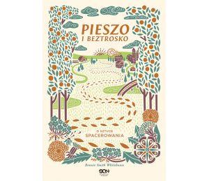"""Okładka książki """"Pieszo i beztrosko. O sztuce spacerowania"""" na Labotiga.pl"""