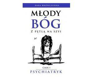 Młody bóg z pętlą na szyi. Psychiatryk