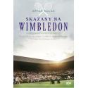 (ebook - wersja elektroniczna) Skazany na Wimbledon. Artur Rolak