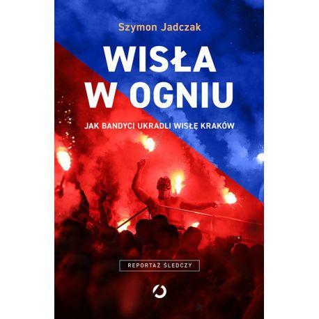 Okładka książki sportowej Wisła w ogniu na Labotiga.pl