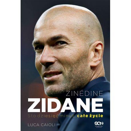 Okładka książki Zinedine Zidane. Sto dziesięć minut, całe życie. Wyd. II w księgarni sportowej Labotiga