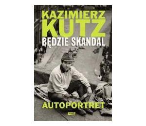 Będzie skandal. Autoportret Kazimierza Kutza