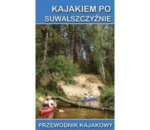 Okładka książki Przewodnik kajakowy. Kajakiem po Suwalszczyźnie w księgarni Labotiga