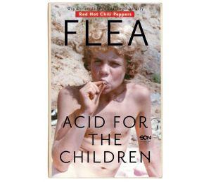 Okładka Flea. Acid for the Children. Wspomnienia legendarnego basisty Red Hot Chili Peppers w księgarni Labotiga