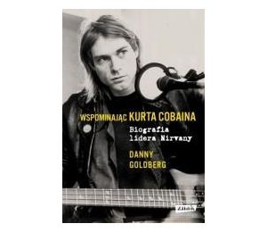 Wspominając Kurta Cobaina