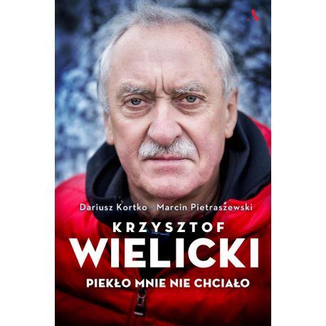 Okładka książki Krzysztof Wielicki. Piekło mnie nie chciało w księgarni Labotiga