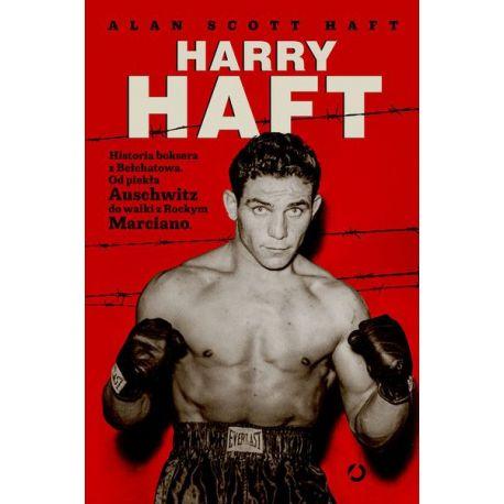 Harry Haft. Historia boksera z Bełchatowa książka sportowa.