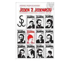 Jeden z jedenastu: wspomnienia z internowania i uwięzienia 1982-1984
