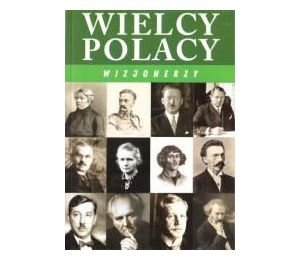 Wielcy Polacy. Wizjonerzy