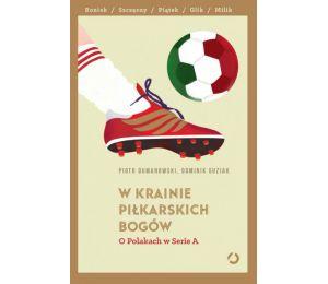 Okładka książki W krainie piłkarskich bogów. O Polakach w Serie A na labotiga.pl
