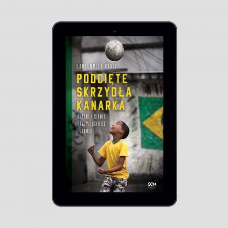 """Okładka książki """"Podcięte skrzydła kanarka. Blaski i cienie brazylijskiego futbolu"""" na Labotiga.pl"""