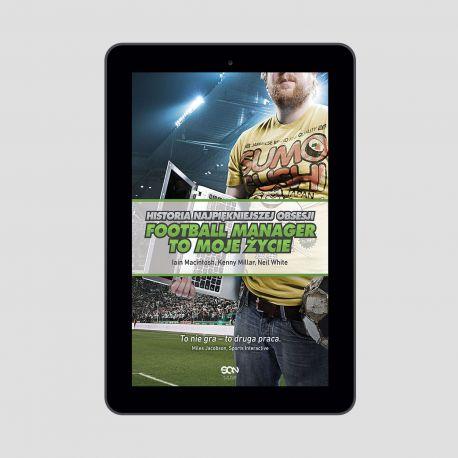 Okładka książki Football Manager to moje życie. Historia najpiękniejszej obsesji w księgarni sportowej Labotiga