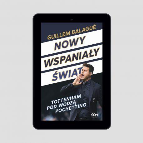 Okładka książki Nowy wspaniały świat. Tottenham pod wodzą Pochettino w księgarni Labotiga