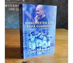 Okładka książki Manchester City Pepa Guardioli. Budowa superdrużyny w księgarni sportowej Labotiga