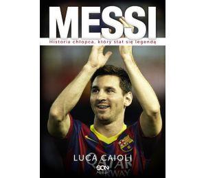 Messi. Historia chłopca, który stał się legendą (wyd. 2)