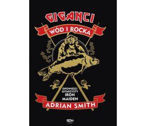 Zdjęcie okładki Giganci wód i rocka. Opowieści gitarzysty Iron Maiden w księgarni Labotiga