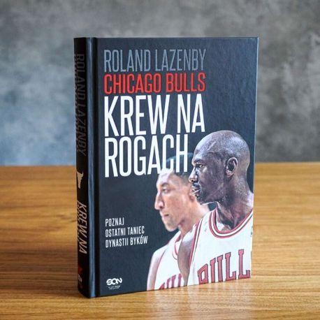 Okładka książki Chicago Bulls. Krew na rogach. Poznaj ostatni taniec dynastii Byków w księgarni sportowej Labotiga