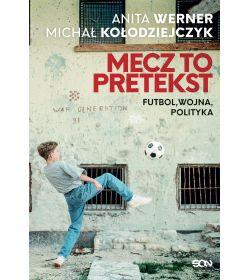 Zdjęcie okładki Mecz to pretekst. Futbol, wojna, polityka w księgarni sportowej Labotiga