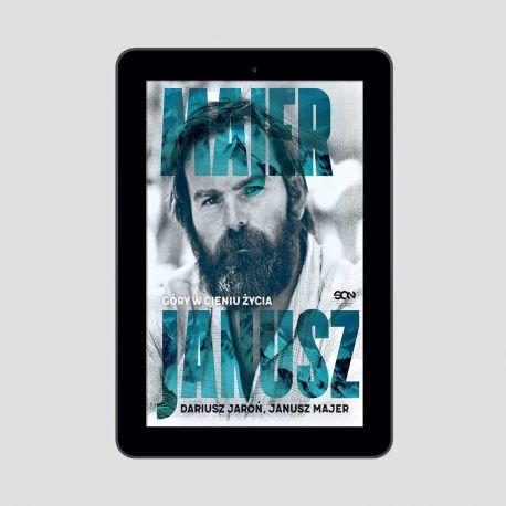 Zdjęcie okładki e-booka Janusz Majer. Góry w cieniu życia w księgarni sportowej Labotiga