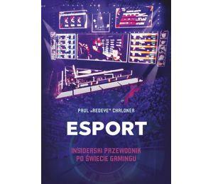 Zdjęcie okładki Esport. Insiderski przewodnik po świecie gamingu w księgarni sportowej Labotiga