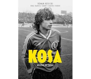 Okładka książki sportowej Kosa. Roman Kosecki