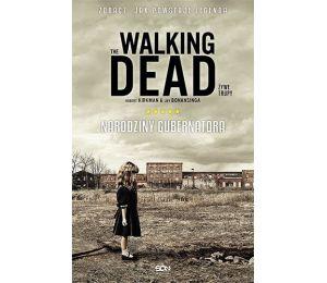 The Walking Dead. Żywe Trupy. Narodziny Gubernatora (wyd. 2)
