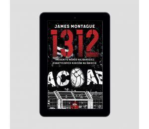 Okładka e-booka 1312. Incognito wśród najbardziej fanatycznych kibiców na świecie w księgarni sportowej Labotiga