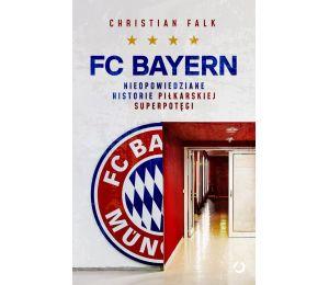 Okładka książki FC Bayern. Nieopowiedziane historie piłkarskiej superpotęgi w księgarni sportowej Labotiga