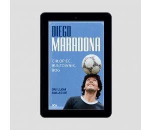 Okładka e-booka Diego Maradona. Chłopiec, buntownik, bóg w księgarni sportowej Labotiga