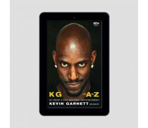 Okładka e-booka Kevin Garnett. Od A do Z. Bez cenzury o życiu, koszykówce i wszystkim pomiędzy w księgarni sportowej Labotiga