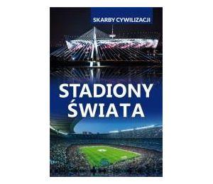 Skarby cywilizacji. Stadiony świata