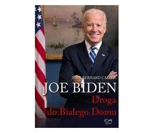 Joe Biden. Droga do Białego Domu